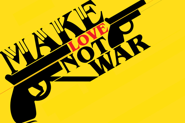 Make Love, Not War' | apictureofpolitics
